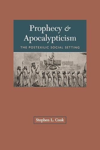 Prophecy and Apocalypticism: Post-exilic Social Setting (Paperback)