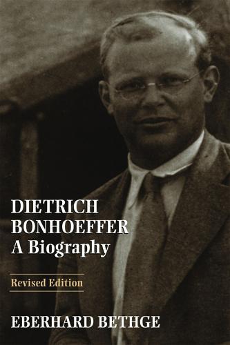 Dietrich Bonhoeffer: Biography - Theologian, Christian Man for His Times (Paperback)