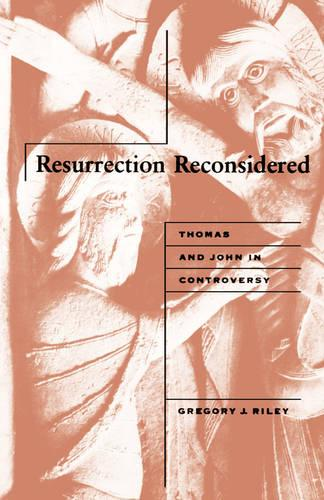 Resurrection Reconsidered: Thomas and John in Controversy (Paperback)