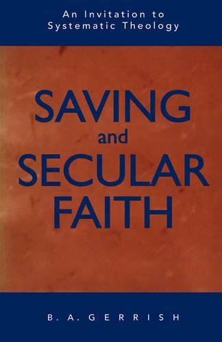 Saving and Secular Faith: Invitation to Systematic Theology (Paperback)
