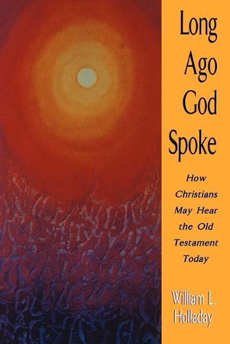 Long Ago God Spoke: How Christians May Hear the Old Testament Today (Paperback)