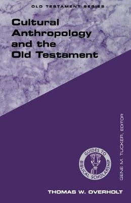 Cultural Anthropology and the Old Testament - Guides to Biblical Scholarship S. (Paperback)