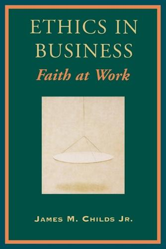 Ethics in Business: Faith at Work (Paperback)