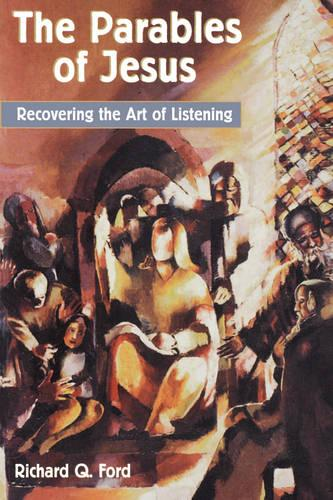 The Parables of Jesus: Recovering the Art of Listening (Paperback)