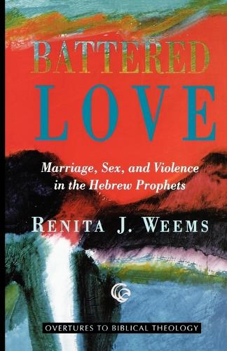 Battered Love: Marriage, Sex and Violence in the Hebrew Prophets (Paperback)