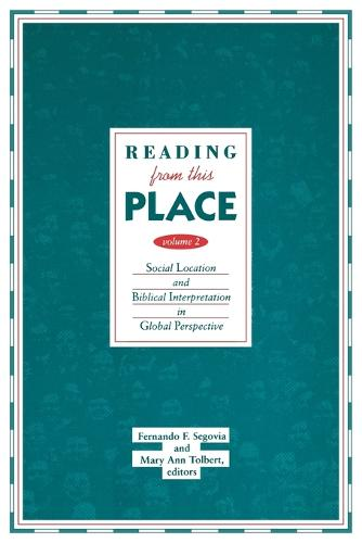 Reading from This Place: Social Location and Biblical Interpretation in Global Perspective v. 2 (Paperback)