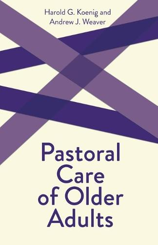 Pastoral Care of Older Adults: Creative Pastoral Care and Counseling Series - Creative pastoral care & counseling (Paperback)