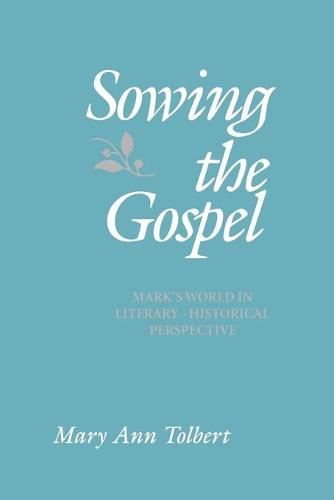 Sowing the Gospel: St.Mark's World in Literary-historical Perspective (Paperback)