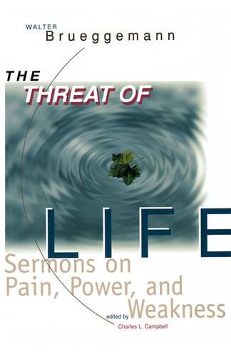 The Threat of Life: Sermons on Pain, Power and Weakness (Paperback)