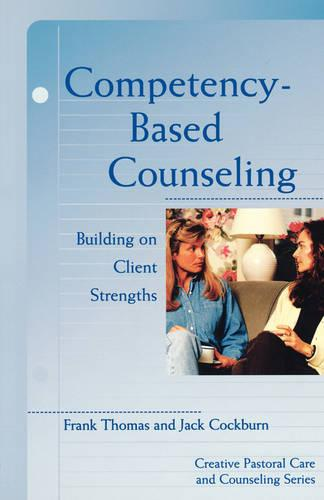 Competency-Based Counseling: Building on Client Strengths (Paperback)