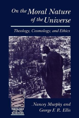 On the Moral Nature of the Universe: Theology, Cosmology and Ethics (Paperback)