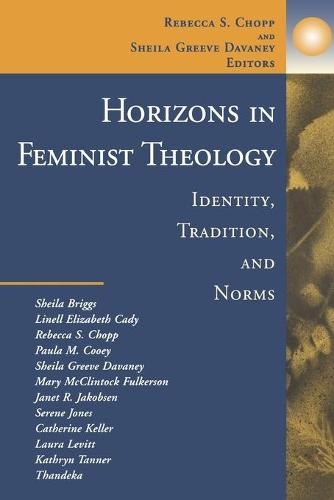 Horizons in Feminist Theology: Identity, Tradition and Norms (Paperback)