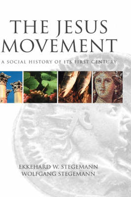The Jesus Movement: A Social History of Its First Century (Hardback)