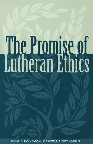 The Promise of Lutheran Ethics (Paperback)