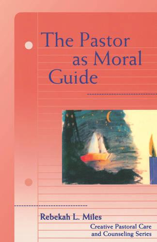 The Pastor as Moral Guide (Paperback)