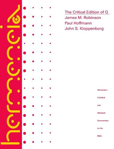 The Critical Edition of Q: Synopsis Including the Gospels of Matthew and Luke, Mark and Thomas with English, German, and French Translations of Q and Thomas (Hardback)