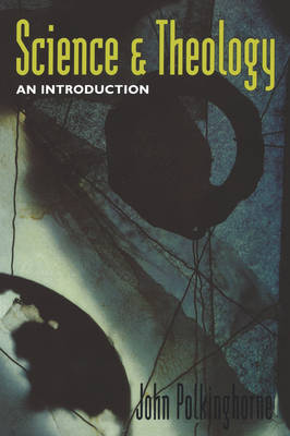 Science and Theology: An Introduction (Paperback)