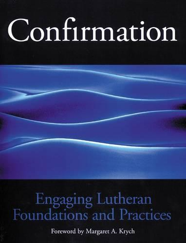 Engaging Lutheran Foundations and Practices (Paperback)