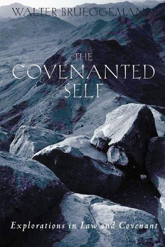 The Covenanted Self: Explorations in Law and Covenant (Paperback)
