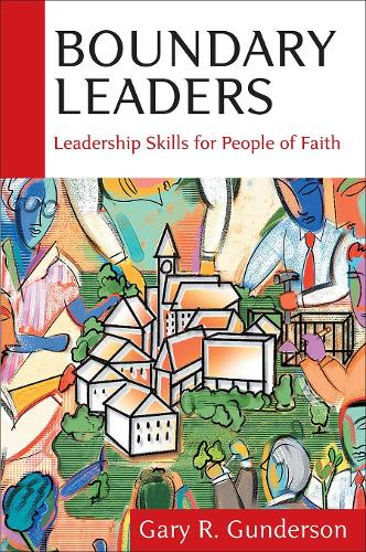 Boundary Leaders: Leadership Skills for People of Faith (Paperback)