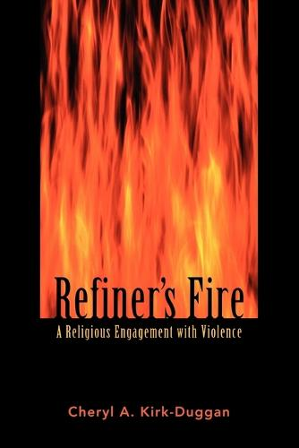 Refiner's Fire: Religious Engagement with Fire (Paperback)