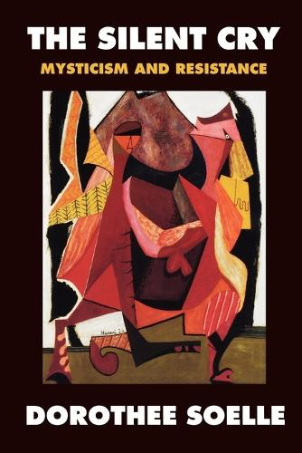 The Silent Cry: Mysticism and Resistance (Paperback)