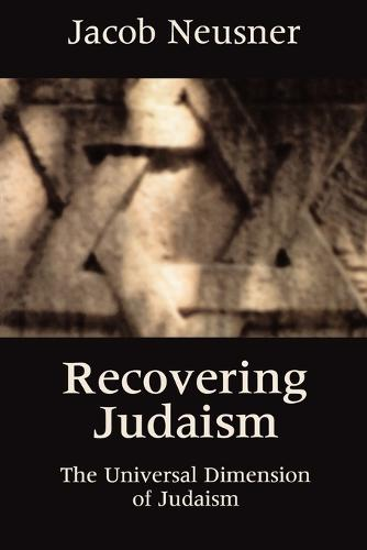 Recovering Judaism: Universal Dimension of Jewish Religion (Paperback)