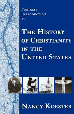 Fortress Introduction to the History of Christianity in the United States (Paperback)