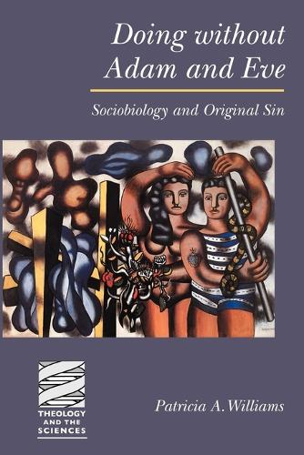 Doing without Adam and Eve: Sociobiology and Original Sin (Paperback)
