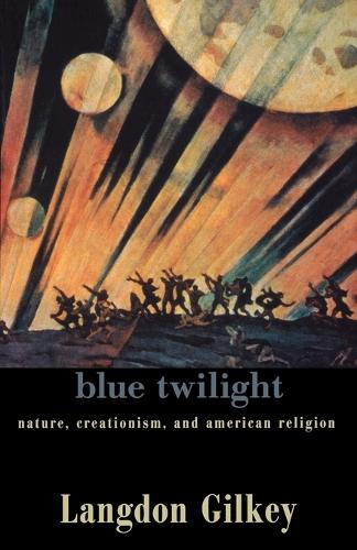 Blue Twilight: Nature, Creationism and American Religions (Paperback)