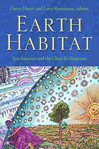 Earth Habitat: Eco-injustice and the Church's Response (Paperback)