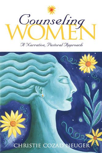 Counseling Women: Narrative, Pastoral Approach (Paperback)