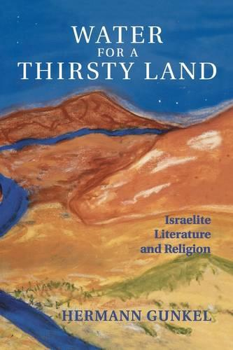 Water for a Thirsty Land: Israelite Literature and Religion (Paperback)