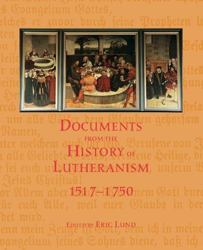 Documents from the History of Lutheranism, 1517-1750 (Paperback)