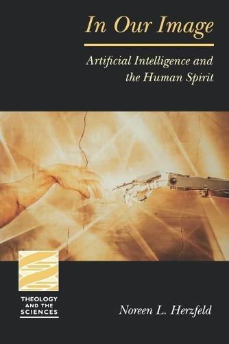 In Our Image: Artificial Intelligence and the Human Spirit / Noreen L. Herzfeld. (Paperback)