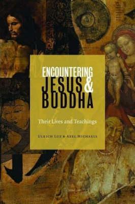 Encountering Jesus and Buddha: Their Lives and Teachings (Hardback)