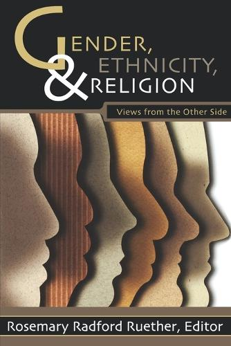 Gender, Ethnicity and Religion: Views from the Other Side (Paperback)