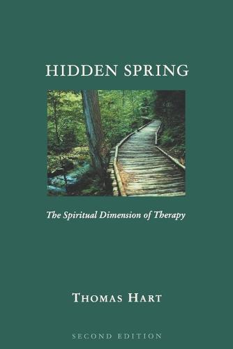 Hidden Spring: The Spiritual Dimension of Therapy (Paperback)
