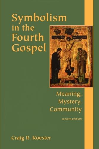 Symbolism in the Fourth Gospel: Meaning, Mystery, Community (Paperback)