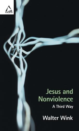 Jesus and Nonviolence: A Third Way (Paperback)