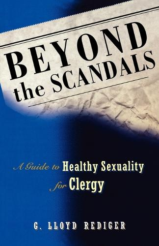 Beyond the Scandals: A Guide to Healthy Sexuality for Clergy - Prisms (Paperback)
