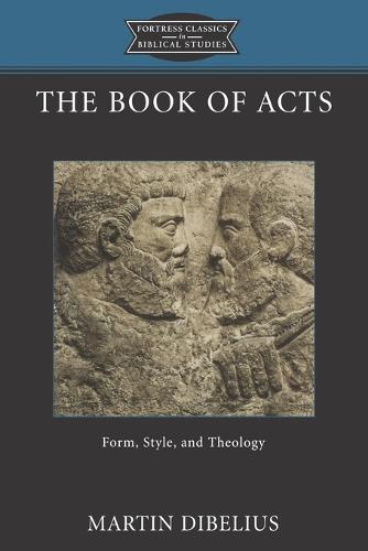 The Book of Acts: Form, Style and Theology (Hardback)