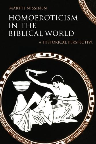 Homoeroticism in the Biblical World: A Historical Perspective (Paperback)