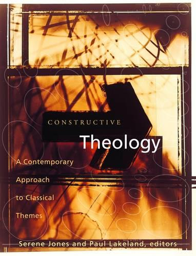 Constructive Theology Free CD ROM: A Contemporary Approach to Classical Themes, with CD-ROM (Paperback)