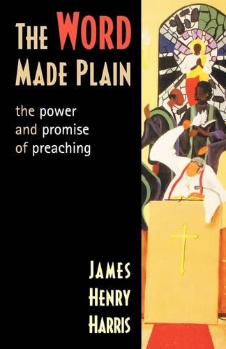 The Word Made Plain the Power and Promise of Preaching: The Power and Promise of Preaching (Paperback)