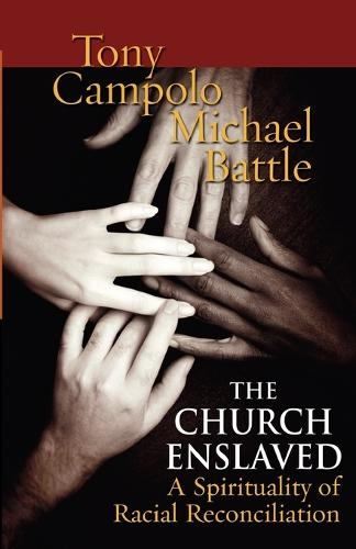 The Church Enslaved: A Spirituality of Racial Reconciliation (Paperback)