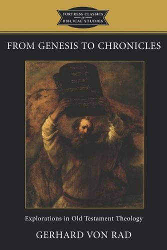 From Genesis to Chronicles: Explorations in Old Testament Theology (Paperback)