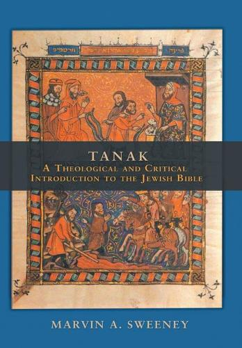 Tanak: A Theological and Critical Introduction to the Jewish Bible (Hardback)
