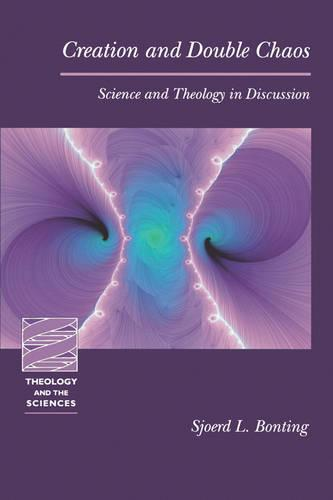Creation and Double Chaos: Science and Theology in Discussion - Theology & the Sciences S. (Paperback)