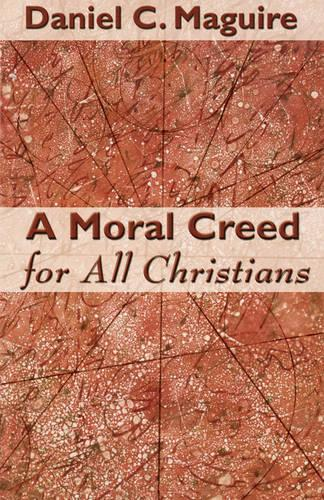 A Moral Creed for All Christians (Paperback)